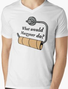 FUNNY WHAT WOULD MACGYVER DO QUOTE Mens V-Neck T-Shirt