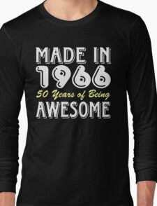 Made in 1966, 50 Years of Being Awesome (dark) Long Sleeve T-Shirt