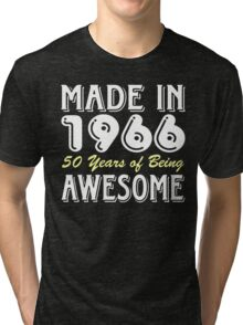 Made in 1966, 50 Years of Being Awesome (dark) Tri-blend T-Shirt