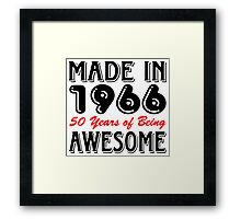 Made in 1966, 50 Years of Being Awesome Framed Print