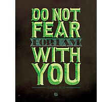 Do Not Fear Photographic Print