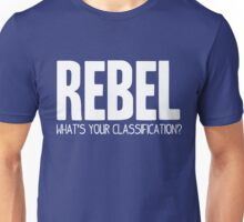 What's Your Classification? | Rebel Unisex T-Shirt