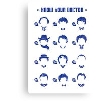 Know Your Doctor Canvas Print