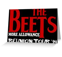 The Beets Reunion Tour Greeting Card