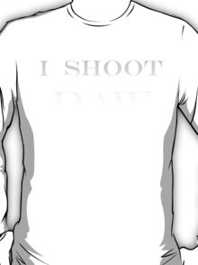 """""""""""I SHOOT RAW""""""""    ON SPECIAL!! T-Shirt"""