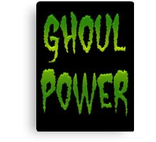 GHOUL POWER Canvas Print