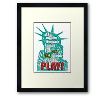 Yes the game is rigged Framed Print