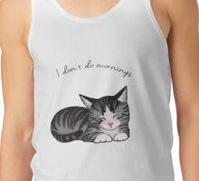 I don't do mornings Tank Top
