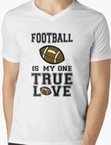 Football is My One True Love Mens V-Neck T-Shirt