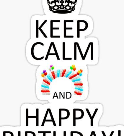 Keep Calm And Happy Birthday! Sticker