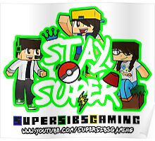 Stay Super! - SuperSibsGaming Poster