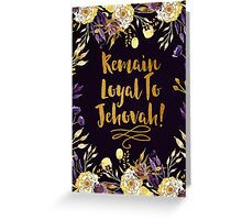 REMAIN LOYAL TO JEHOVAH! (PURPLE & GOLD FLOWERS) Greeting Card