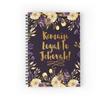 REMAIN LOYAL TO JEHOVAH! (PURPLE & GOLD FLOWERS) Spiral Notebook