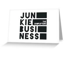 JUNKIE BUSINESS by THE SHOPLIFTERS Greeting Card