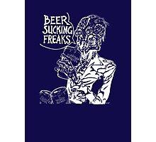 Beer Sucking Freaks (white) Photographic Print