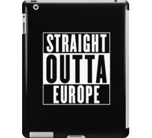 Straight Outta Europe iPad Case/Skin