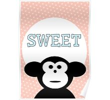 Sweet - Monkey Poster