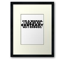Downton Abbey Quotes || I'm a woman Framed Print
