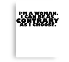 Downton Abbey Quotes || I'm a woman Canvas Print