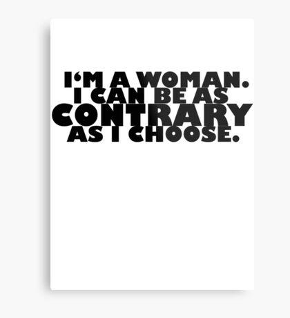 Downton Abbey Quotes || I'm a woman Metal Print