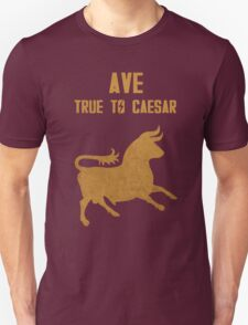 True to Caesar! T-Shirt