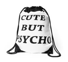Cute But Psycho Drawstring Bag