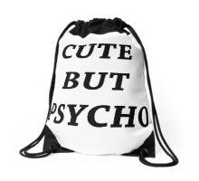 Cute But Psycho Drawstring Bag