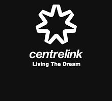 Centrelink- Living the Dream Unisex T-Shirt