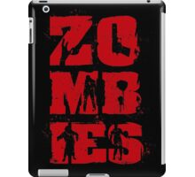 Zombies Are The Best iPad Case/Skin