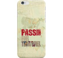 Passion for Travel iPhone Case/Skin