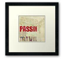 Passion for Travel Framed Print