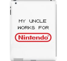 My Uncle Works For Nintendo iPad Case/Skin