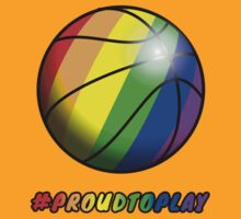 ProudToPlay - Basketball by ReverendBJ