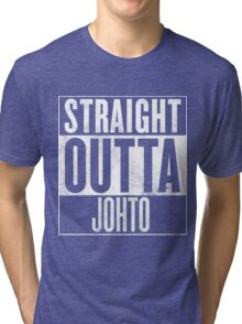 Straight Outta Johto Tri-blend T-Shirt