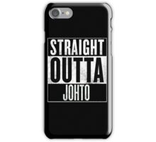 Straight Outta Johto iPhone Case/Skin