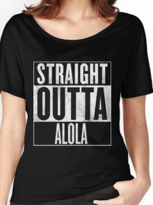 Straight Outta Alola Women's Relaxed Fit T-Shirt