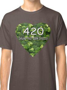 Smoke that Broccoli. Classic T-Shirt