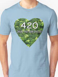 Smoke that Broccoli. T-Shirt