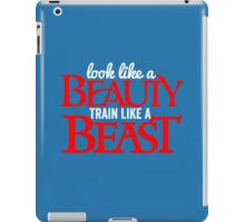 LOOK LIKE A BEAUTY TRAIN LIKE A BEAST iPad Case/Skin