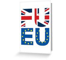 FU EU Anti - European Union T-Shirt  Greeting Card