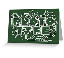 Prototype - I am Special (white) Greeting Card