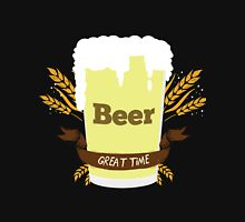 Beer Great time Unisex T-Shirt