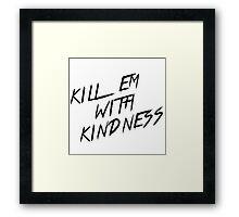Kill em with kindness - Selena Gomez Framed Print