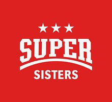 Super Sisters Womens Fitted T-Shirt