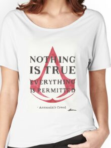 Nothing is True... Women's Relaxed Fit T-Shirt