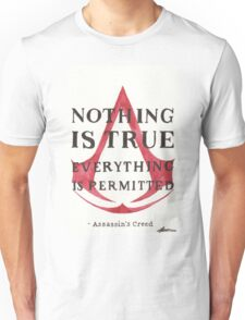 Nothing is True... Unisex T-Shirt