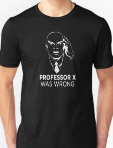 Professor X was wrong (Black) T-Shirt