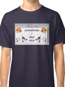 sometimes i feel nice Classic T-Shirt