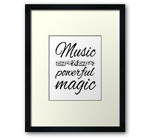 Music is Powerful Magic Framed Print