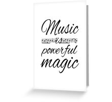 Music is Powerful Magic Greeting Card